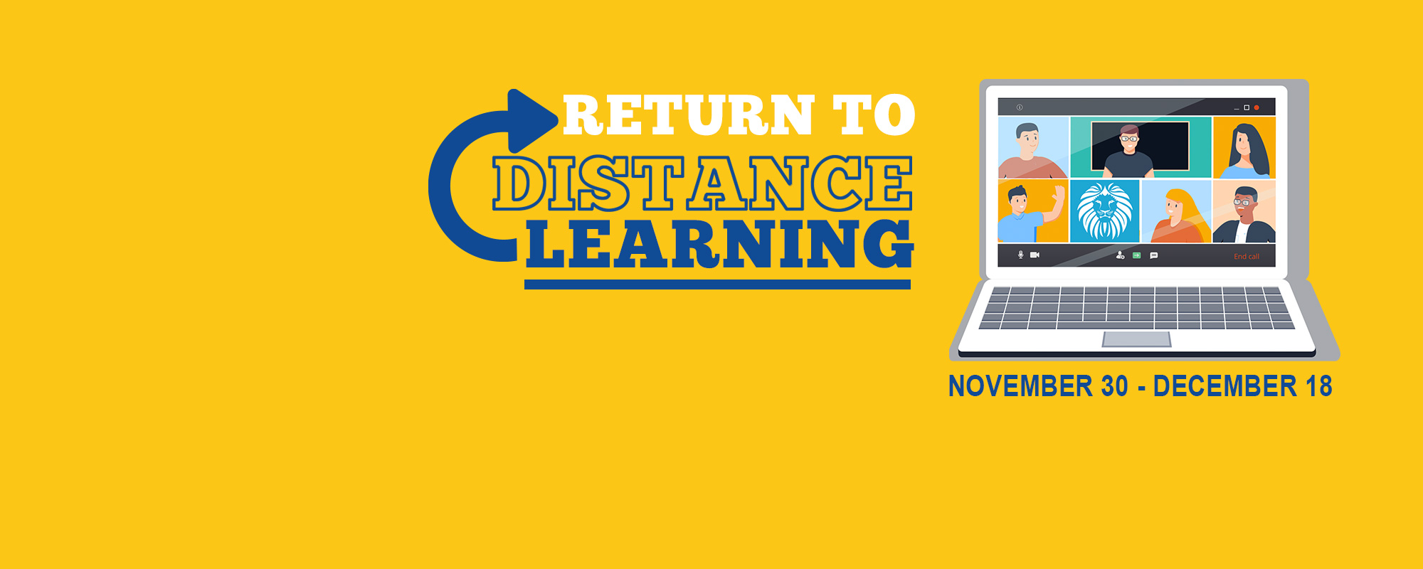 Return to Distance Learning November 30-December 18